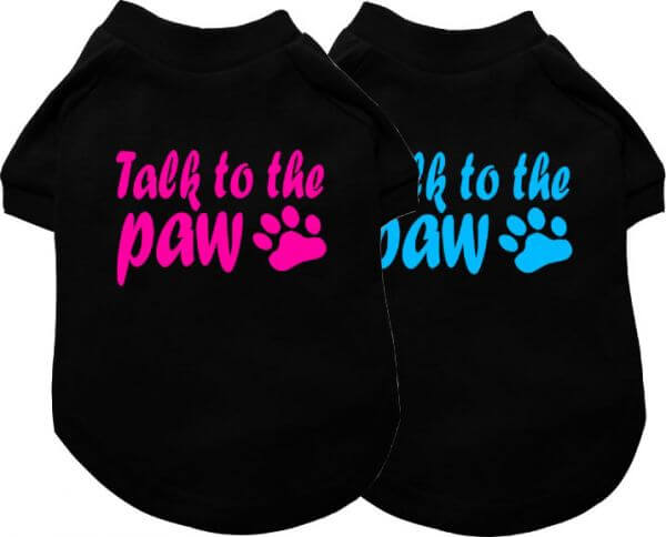 UP TALK TO THE PAW T-Shirt